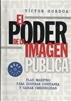 El Poder De La Imagen Publica/the Power of the Public Image