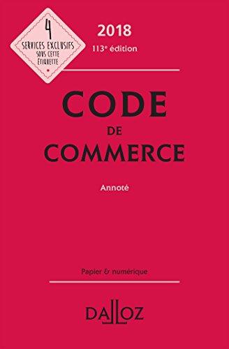 Code de commerce 2018, annoté - 113e éd.
