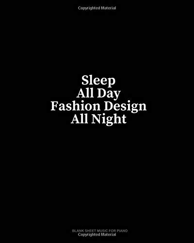 Sleep All Day Fashion Design All Night: Blank Sheet Music for Piano por Minkyo Press