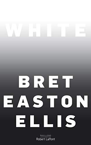White - édition française par Bret Easton ELLIS