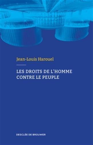 Les droits de l'homme contre le peuple par Jean-Louis Harouel