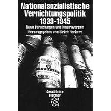 Nationalsozialistische Vernichtungspolitik 1939-1945: Neue Forschungen und Kontroversen