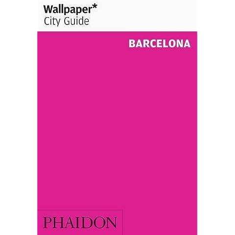 Wallpaper City Guide: Barcelona (Wallpaper City Guides) by Editors of Wallpaper Magazine (2006-09-15)