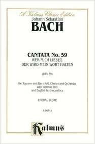 Cantata No. 59, Wer mich liebet, der wird mein Wort halten: Satb With Sb Soli, Kalmus Edition -