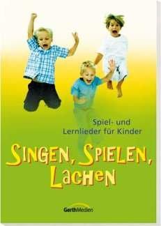 Singen, spielen, lachen. Spiel- und Lernlieder für Kinder