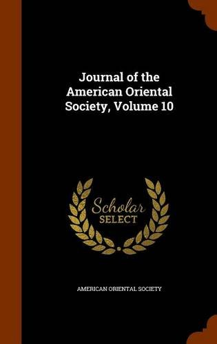 Journal of the American Oriental Society, Volume 10