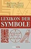 Lexikon der Symbole - Wolfgang Bauer, Irmtraud Dümotz, Sergius Golowin