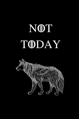 Not Today: No.1 Game of Thrones Quote By Arya Stark - Black Color 6x9