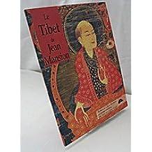 Le Tibet de Jean Mansion: Legs au musée des Arts asiatiques Guimet, Paris, 21 septembre, 28 novembre 1994