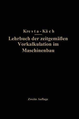 Lehrbuch der zeitgemäßen Vorkalkulation im Maschinenbau (German Edition)