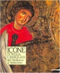 Icone di Puglia e Basilicata dal Medioevo al Settecento. Catalogo (Bari, 1988)