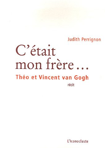 """<a href=""""/node/47721"""">Bio C'était mon frère... : Théo et Vincent van Gogh (2006)</a>"""