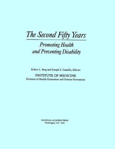 The Second Fifty Years: Promoting Health and Preventing Disability PDF Books