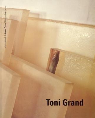 Toni Grand: Galerie nationale du jeu de paume, Camden Arts Centre par From Le Seuil [distributor]