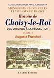 Choisy-le-Roi (Histoire de) Tome I. des Origines a la Revolution