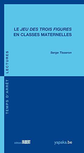 Le jeu des trois figures en classes maternelles par Serge Tisseron