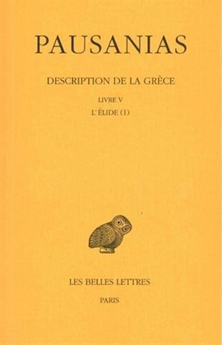 Description de la Grèce, tome 5. L'Elide I, Livre V