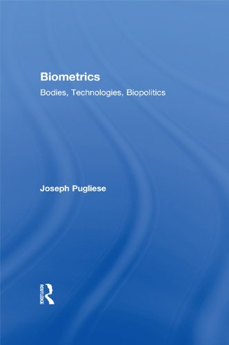 Biometrics: Bodies, Technologies, Biopolitics (Routledge Studies in Science, Technology and Society Book 12) (English Edition)