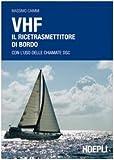 VHF. Il ricetrasmettitore di bordo. Con l'uso delle chiamate DSC