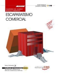 Cuaderno del alumno Escaparatismo comercial (MF0504_3). Certificados de Profesionalidad. Implantación y Animación de Espacios Comerciales (COMP0108) (Formacion Empleo Sectorial)