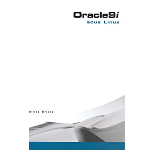 Oracle 9i sous Linux (2 CD-ROM inclus)