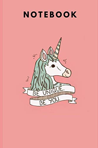 Notebook Be Unique. Be You.: Unicorn Notebook 6x9 in., Journal For Girls, Perfect for school, Writing Poetry,  Diary Journal, Gratitude Writing, Dream Journal