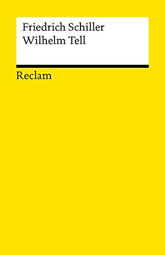 Wilhelm Tell: Schauspiel (Reclams Universal-Bibliothek)