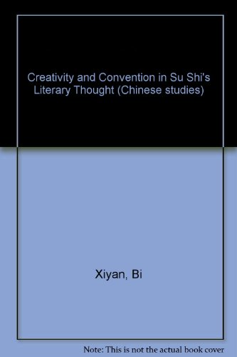 Creativity and Convention in Su Shi's Literary Thought PDF Books