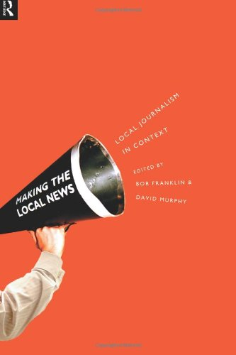 Making the Local News: Local Journalism in Context