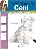 Scarica Libro COME DISEGNARE CANI CON SEMPLICI PA (PDF,EPUB,MOBI) Online Italiano Gratis