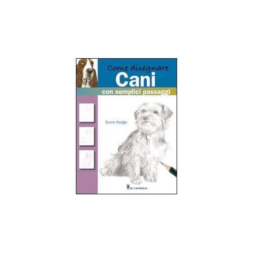 Come Disegnare Cani Con Semplici Pa