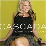 Songtexte von Cascada - Everytime We Touch