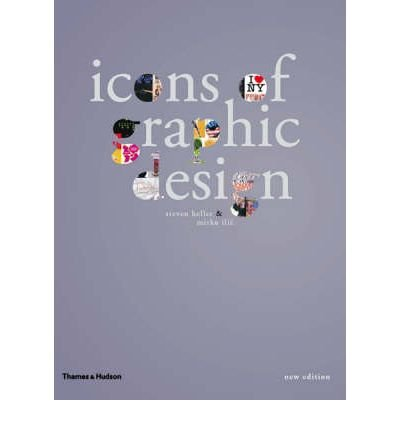[(Icons of Graphic Design)] [ By (author) Steven Heller, By (author) Mirko Illic ] [May, 2008]