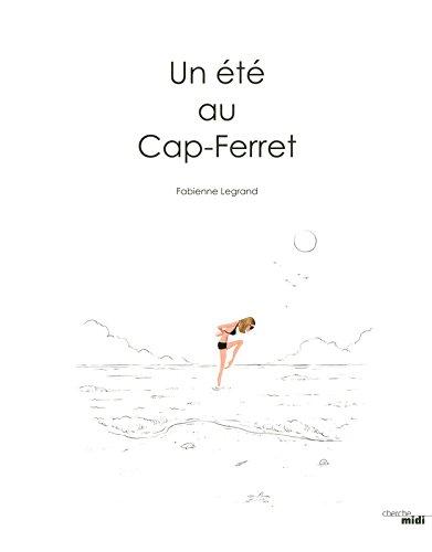 Un été au Cap-Ferret par Fabienne Legrand
