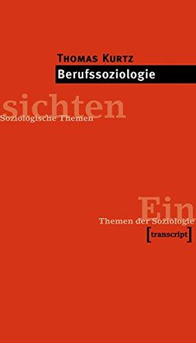 Berufssoziologie (Einsichten. Themen der Soziologie)