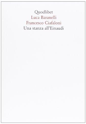 Una stanza all'Einaudi (In ottavo) por Luca Baranelli