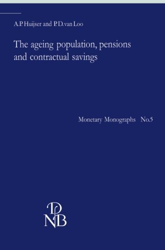 The ageing population, pensions and contractual savings (Monetary Monographs) by A.P. Huijser (2013-10-04)