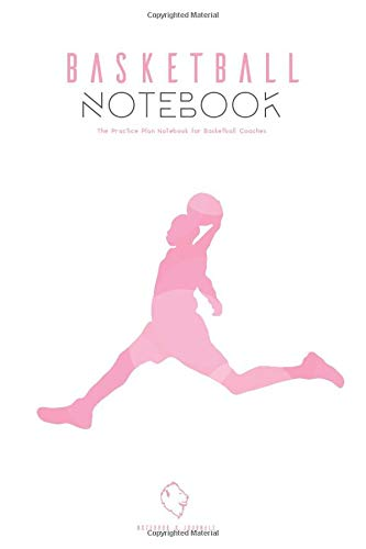 BASKETBALL NOTEBOOK | The Practice Plan Notebook for Basketball Coaches: (6x9 Lined) Blank Journal Notebook Organizer Planner for BASKETBALL NOTEBOOK ... Practice Plan Notebook for Basketball Coaches
