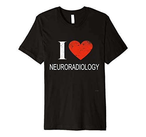 I love neuroradiologie T-Shirt für neuroradiologist