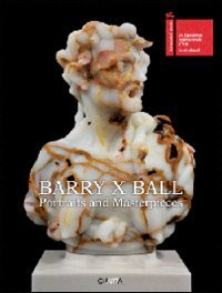Barry X Ball. Portraits and masterpieces. Ediz. italiana e inglese