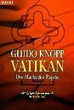 Guido Knopp: Vatikan: Die Macht der Päpste