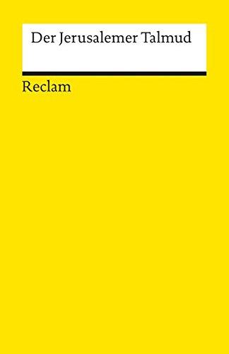 Der Jerusalemer Talmud: Sieben ausgewählte Kapitel (Reclams Universal-Bibliothek, Band 1733)