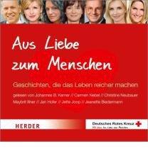 Aus Liebe zum Menschen: Geschichten, die das Leben reicher machen (CD-Audio)(German) - Common