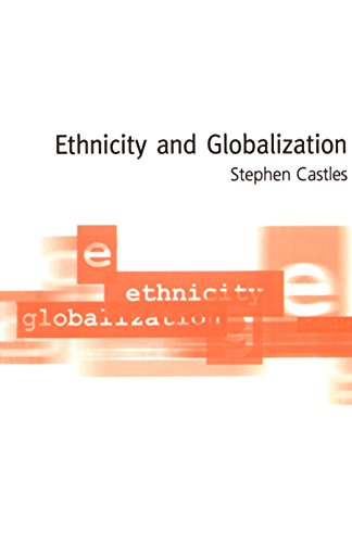 Ethnicity and Globalization: From Migrant Worker to Transnational Citizen (English Edition) por Stephen Castles