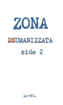 Zona Deumanizzata - Side 2 di [Bandini, Jimmy]