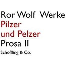 Ror Wolf Werke. Leinen: Pilzer und Pelzer. Ror Wolf Werke.