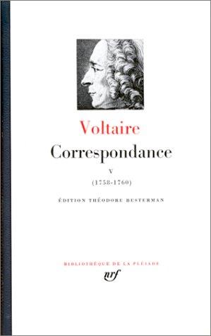 Voltaire : Correspondance, tome 5, Janvier 1758 - Septembre 1760