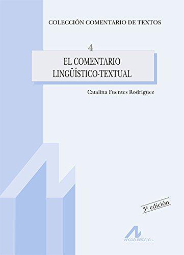 El comentario lingüístico-textual (Comentario de textos) por Catalina Fuentes Rodríguez