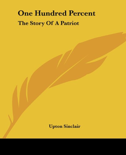 One Hundred Percent: The Story of a Patriot