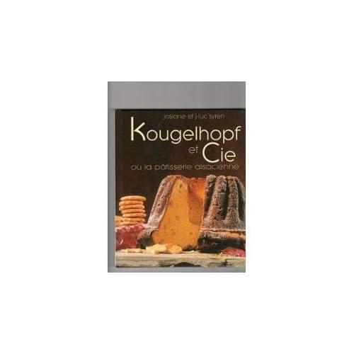 Kougelhopf et Cie : Ou la pâtisserie alsacienne